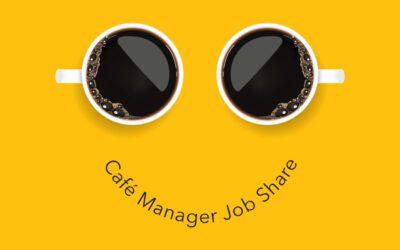 Café Manager Job Share